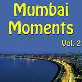 Mumbai Moments, Vol. 2 by Various Artists