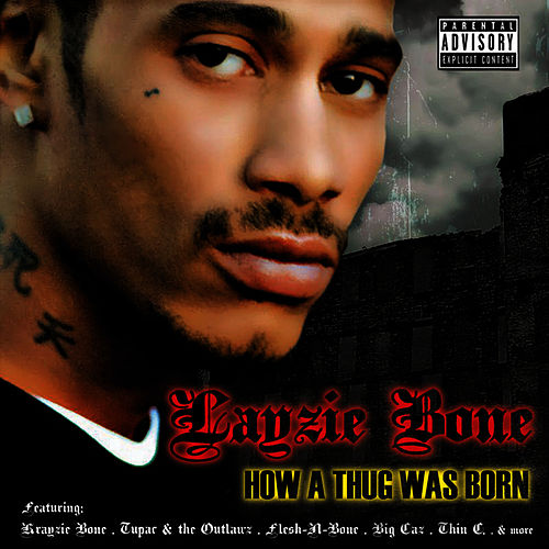How A Thug Was Born by Layzie Bone