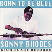 Born To Be Blue by Sonny Rhodes