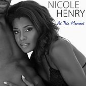 At This Moment (single) by Nicole Henry