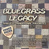 Bluegrass Legacy - Power Picks - Timeless Traditional Classics by Various Artists