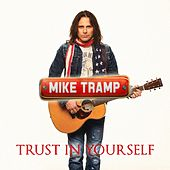 Trust in Yourself by Mike Tramp