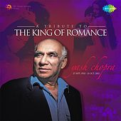 A Tribute To The King Of Romance: Yash Chopra by Various Artists