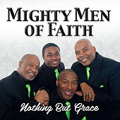 Nothing but Grace by Mighty Men of Faith