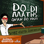 Do Di Maths (Wah Do You) - Single by VYBZ Kartel
