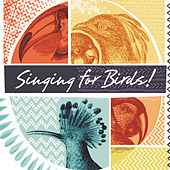 Singing for Birds by Various Artists