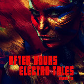 After Hours: Electro Tales, Vol. 10 by Various Artists
