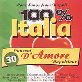 100% Italia. 30 canzoni d'amore Napoletane by Various Artists