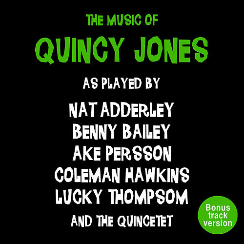 The Music of Quincy Jones (Bonus Track Version) by Quincy Jones