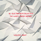 DJ Electronica Collective: The White Paper, Vol. 8 by Various Artists