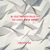 DJ Electronica Collective: The White Paper, Vol. 6 by Various Artists