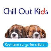 Chill Out Kids: Rest Time Songs for Children by Radha & The Kiwi Kids