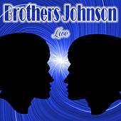Brothers Johnson Live by The Brothers Johnson