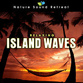 Relaxing Island Ocean Waves for Relaxation and Mediation by Nature Sound Retreat