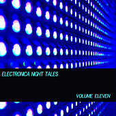 Electronica Night Tales, Vol. 11 by Various Artists