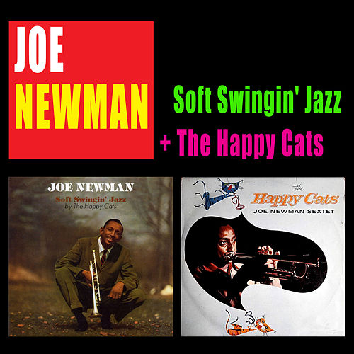 Soft Swingin' Jazz + the Happy Cats by Joe Newman