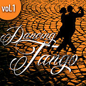 Dancing Tango, Vol. 1 by Various Artists