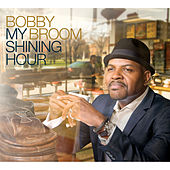 My Shining Hour by Bobby Broom