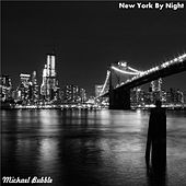 New York by Night by Michael Bubble