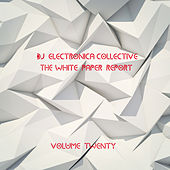 DJ Electronica Collective: The White Paper, Vol. 20 by Various Artists