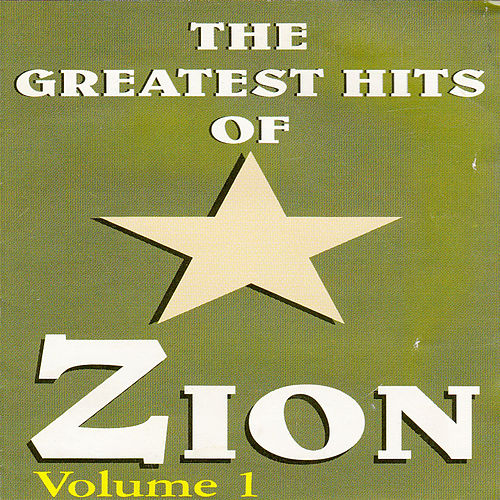 The Greatest Hits Of Zion Volume 1 by Zion
