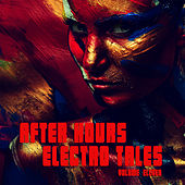 After Hours: Electro Tales, Vol. 11 by Various Artists