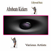 Collywood Music Afrobeats Kickers by Various Artists