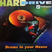 Drums in Your House by Hard Drive