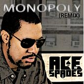 Monopoly (Remix) by Ace of Spades