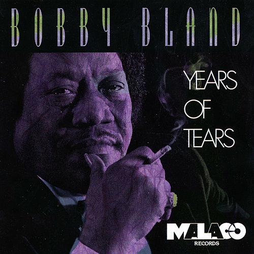 Years of Tears by Bobby Blue Bland