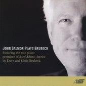 John Salmon Plays Brubeck by John Salmon