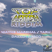 Top Notch Riddim by Various Artists