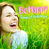 Be Happy - Songs of Happiness by Pop Hit Makers