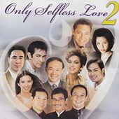 Only Selfless Love, Vol. 2 by Various Artists