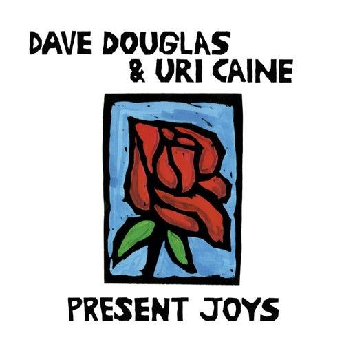 Present Joys by Uri Caine
