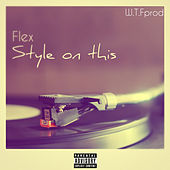 Style on this by Flex