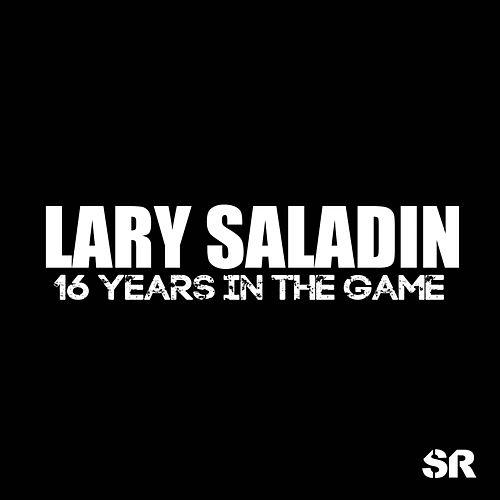 Lary Saladin - 16 Years In The Game - EP by Various Artists