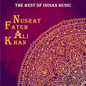 The Best of Indian Music: The Best of Nusrat Fateh Ali Khan by Nusrat Fateh Ali Khan