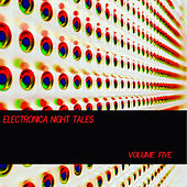 Electronica Night Tales, Vol. 5 by Various Artists