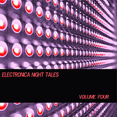 Electronica Night Tales, Vol. 4 by Various Artists