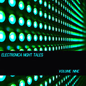 Electronica Night Tales, Vol. 9 by Various Artists