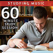 60 Minute Study Session: Relaxing Music for Study and Relaxation by Studying Music
