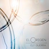El Origen by Ely Guerra