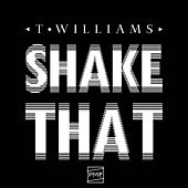 Shake That EP by T. Williams