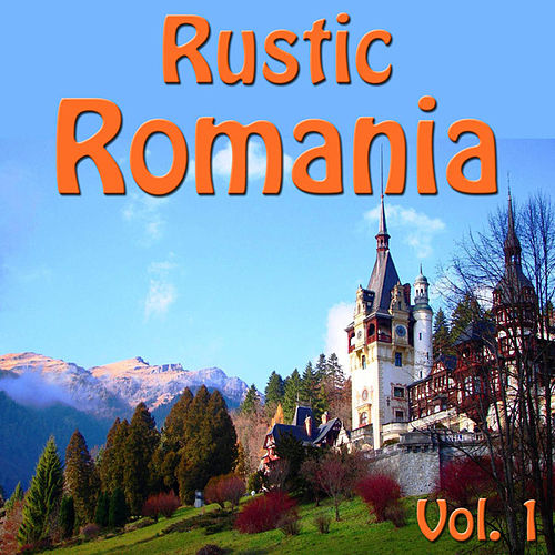 Rustic Romania, Vol. 1 by Spirit