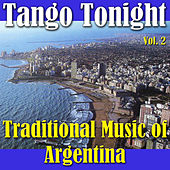 Tango Tonight: Traditional Music of Argentina, Vol. 2 by Spirit
