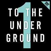 To the Underground, Vol. 1 by Various Artists