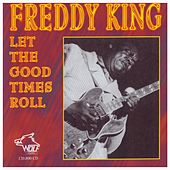 Let the Good Times Roll [Wolf] by Freddie King
