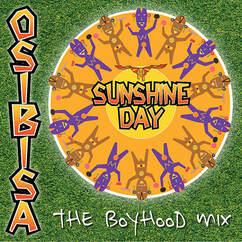 Sunshine Day - BoyHood Mix by Osibisa