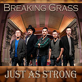 Just As Strong by Breaking Grass